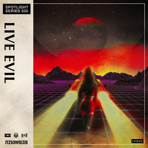 ITZSOWEEZEE Spotlight Series: Live Evil