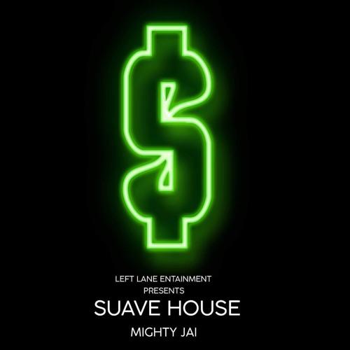 SUAVE HOUSE (Prod. by SKMGinc)