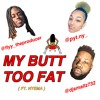 My Butt Too Fat - Dj Smallz 732 X Flyy The Producer Ft. @Pyt.ny