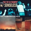 """The Sam Rothstein Show EP. 10 """"THE TRY IN TRIUMPH"""" w/ Senseless"""
