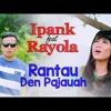 Rantau Den Pajauah - Ipank Ft Rayola [ Aditya Matara Ft Ernesto Villa Remix ] - Cyber8 Management Present.mp3