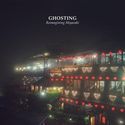 Ghosting - Reimagining Miyazaki