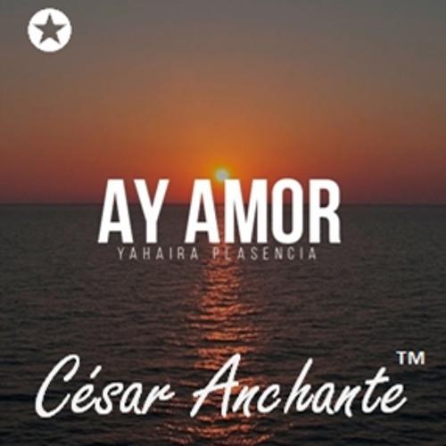 Baixar Yahaira Plasencia - Ay Amor | Cesár Anchante™ '17