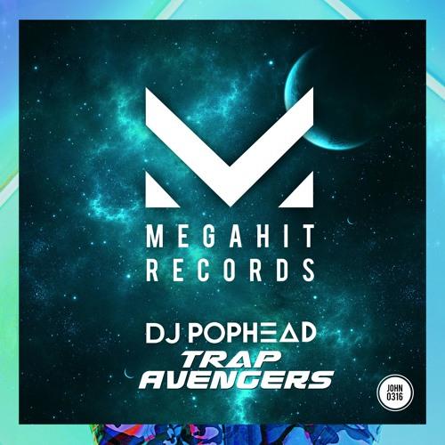 DJ Pophead - Trap Avangers