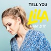 LILA (feat. Rat City) - Tell You