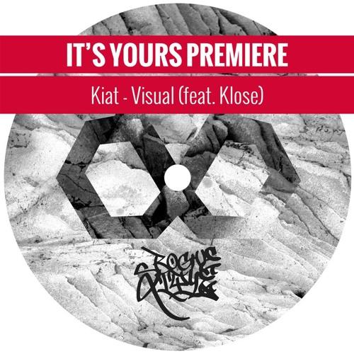 IT'S YOURS PREMIERE: Kiat - Visual (feat. Klose)