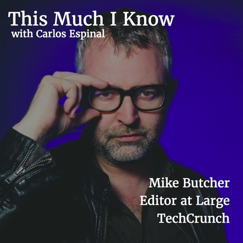 Mike Butcher, TechCrunch Editor at Large, on batting for the entrepreneur in European journalism