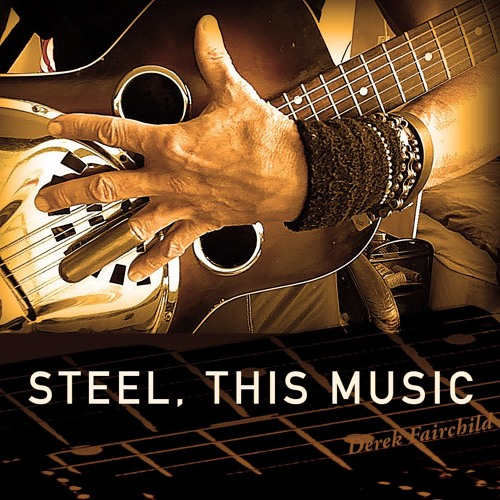 STEEL. THIS MUSIC.