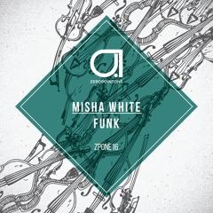 Misha White - Funk (Original Mix) [FREE DOWNLOAD]