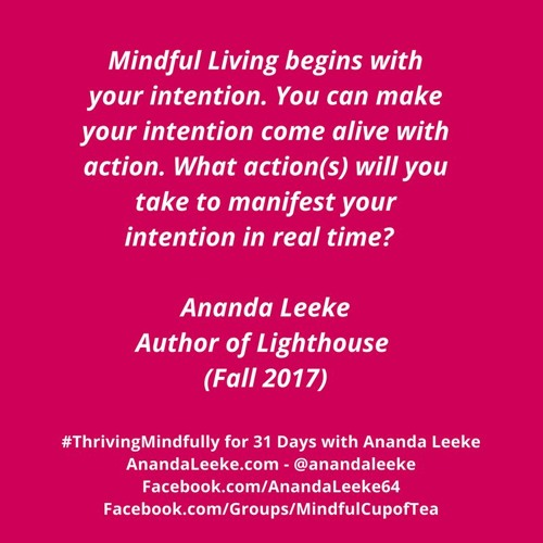 #ThrivingMindfully: Day #10 of Meditation Month - Making Intentions Come Alive with Action