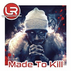 Made To Kill - Ungoverned Recordz