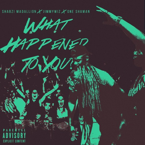 What Happened to You Ft JimmyWiz & One Shaman