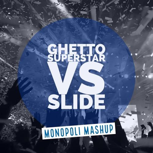 Ghetto Superstar - Monopoli Slide Blend