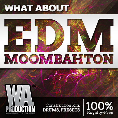 EDM Moombahton | 12 Wild Kits, 100+ Drums & Serum presets by W  A