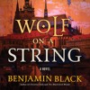 Wolf on a String by Benjamin Black, audiobook excerpt