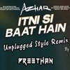 Itni Si Baat Hai (Remix) Preethan