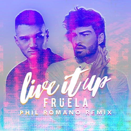 Live It Up - Fruela - Phil Romano Remix