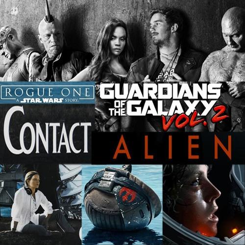 Week 58: The Rogue Alien Galaxy Contact (Guardians of the Galaxy Vol 2, Rogue One, Alien, Contact)