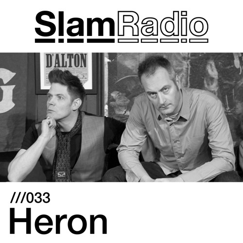 SLAM RADIO - 033 - Heron