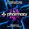 Christopher Lawrence & Burn In Noise & Kundalini - Pharmacy Radio #010 2017-05-09 Artwork