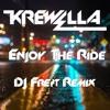 Krewella - Enjoy The Ride (DJ Frest Remix)