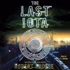 The Last Iota by Robert Kroese, audiobook excerpt