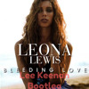 Leona Lewis - Bleeding Love (Lee Keenan Bootleg ) Free Download!!!