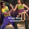 "Boogie Dance Pe Chance [From: Steel City Sapna 2017 Mixtape; ""Buy"" for Free DL]"