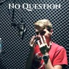 No Question Mp3