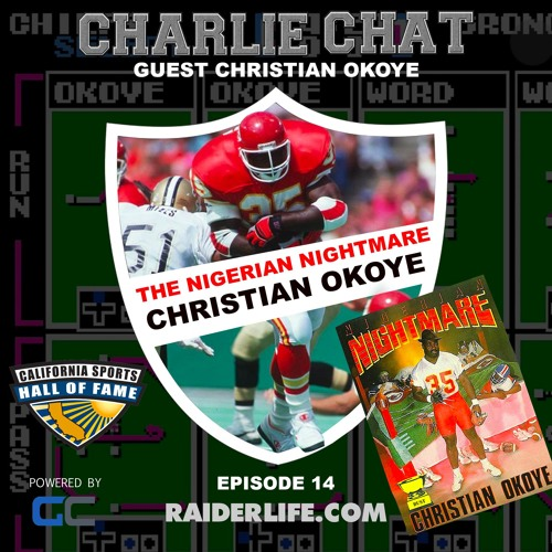 Charlie Chat #14 | Christian Okoye KC Chief & Founder of Cal Sports HOF