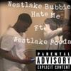 Westlake Bubbie (Hate Me)Ft. Pooda