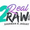 Real 2 Raw- Episode 13 Dear White People