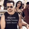 LUIS FONSI FT. DADDY YANKEE -Despacito- Violin Cover By Andres Juan Pablo