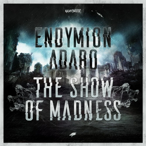Endymion & Adaro - The Show Of Madness