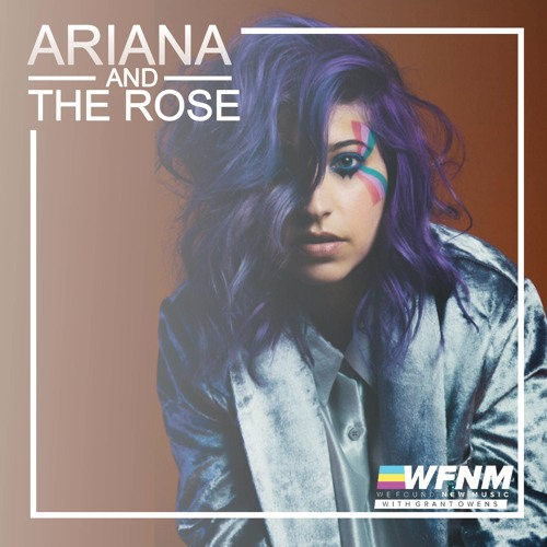 Ariana and The Rose - Interview + Guest DJ Set
