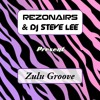 Rezonairs & DJ Steve Lee - ZULU GROOVE (Taster)free download