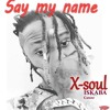 Download X-soul - Say my name- ISKABA Cover Mp3