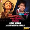 Maana Ke Hum Yaar Nahin (Duet) - Sonu Nigam, Parineeti Chopra - ClickMaza.com