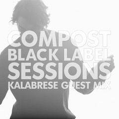 CBLS 412   Compost Black Label Sessions   KALABRESE guestmix