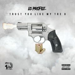 Trust U Like My Tre 8