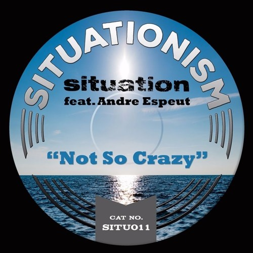 Situation - 'Not So Crazy' - Peza Remix