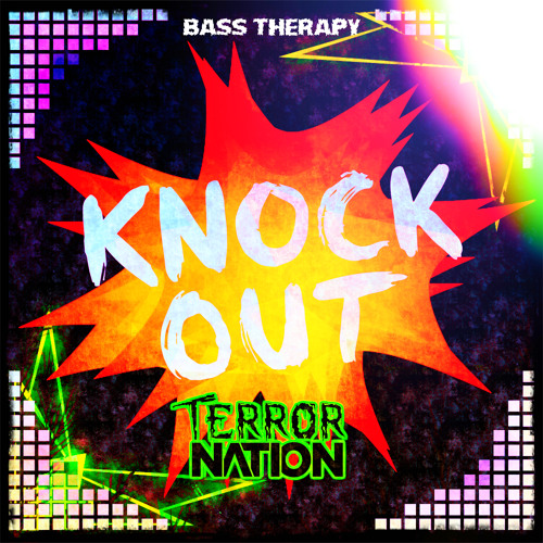 Bass Therapy - Knock Out (Original Mix) [Terror Nation Exclusive]