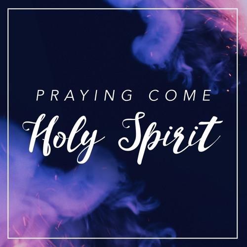 Praying Come Holy Spirit