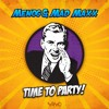 Menog & Mad Maxx - Time To Party! (NOW OUT)