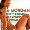 Lika Morgan - Feel The Same (Mr.Nu & Cengiz Guzel Remix)