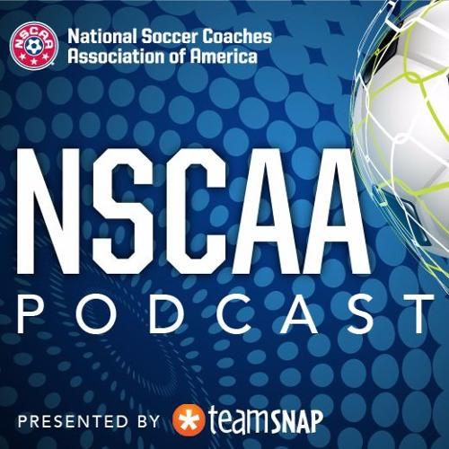 NSCAA Podcast, presented by TeamSnap -May 11, 2017