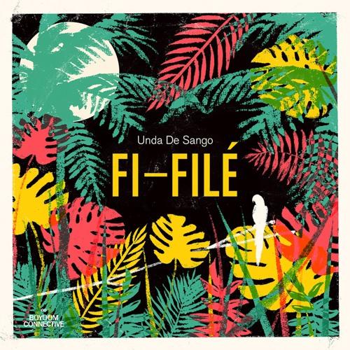 Unda De Sango - Fi-Filé EP Teaser (out May 19th)