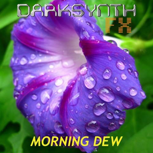 Darksynth FX - Morning Dew