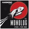 THE MONOLOG - Episode 1: Planet Mono
