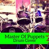 Master Of Puppets - Drum Cover [Youtube Video]